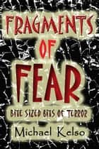 Fragments of Fear ebook by Michael Kelso