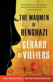 The Madmen of Benghazi - A Malko Linge Novel ebook by Gérard de Villiers
