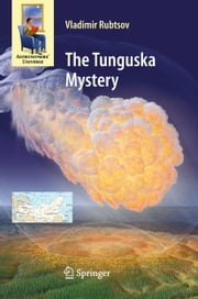 The Tunguska Mystery ebook by Vladimir Rubtsov,Edward Ashpole
