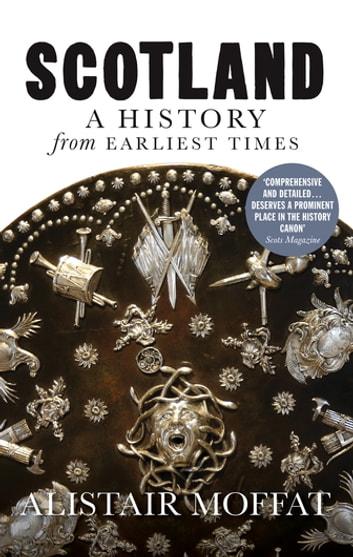 Scotland - A History from Earliest Times ebook by Alistair Moffat