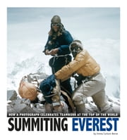 Summiting Everest - How a Photograph Celebrates Teamwork at the Top of the World ebook by Emma Carlson Berne