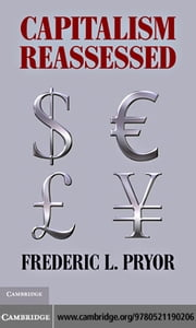 Capitalism Reassessed ebook by Pryor, Frederic L.