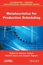 Metaheuristics for Production Scheduling ebook by Bassem Jarboui,Patrick Siarry,Jacques Teghem