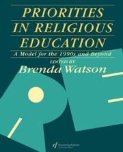 Priorities in Religious Education ebook by Watson, Brenda