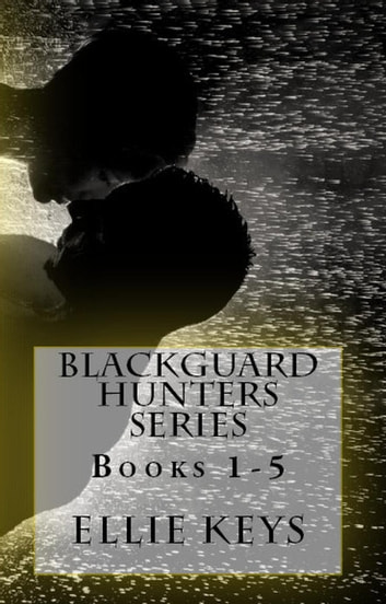 Blackguard Hunters Series ebook by Ellie Keys