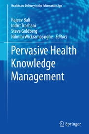 Pervasive Health Knowledge Management ebook by