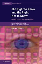 The Right to Know and the Right Not to Know: Genetic Privacy and Responsibility ebook by Chadwick, Ruth