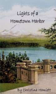 Lights of a Hometown Harbor ebook by Christina Hamlett
