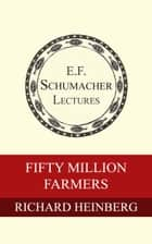 Fifty Million Farmers eBook von Richard Heinberg,Hildegarde Hannum