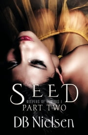 SEED: Part Two ebook by DB Nielsen