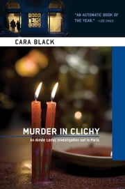 Murder in Clichy - An Aimee Leduc Investigation ebook by Cara Black