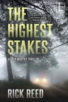 The Highest Stakes 電子書 by Rick Reed