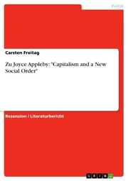 Zu Joyce Appleby: 'Capitalism and a New Social Order' ebook by Carsten Freitag