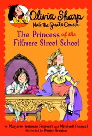 The Princess of the Fillmore Street School ebook by Marjorie Weinman Sharmat,Mitchell Sharmat