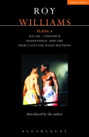 Williams Plays: 4 - Sucker Punch; Category B; Joe Guy; Baby Girl; There?s Only One Wayne Matthews ebook by Roy Williams