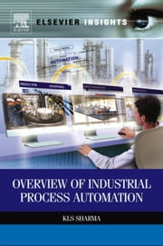 Overview of Industrial Process Automation ebook by K. L.S. Sharma