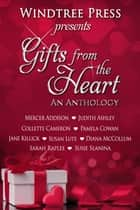 Gifts from the Heart - An Anthology ebook by Maggie Lynch (Editor), Collette Cameron, Susan Lute