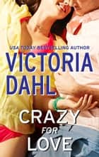 Crazy for Love ebook by Victoria Dahl