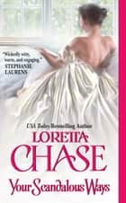 Your Scandalous Ways ebook by Loretta Chase