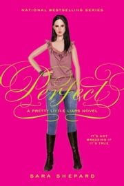 Pretty Little Liars #3: Perfect ebook by Sara Shepard