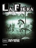 La fiera ebook by Luna, Escrivere