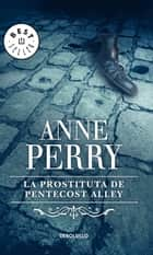 La prostituta de Pentecost Alley (Inspector Thomas Pitt 16) ebook by Anne Perry