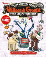 Wallace & Gromit: The Complete Newspaper Strips Collection Vol. 2 ebook by Ricky Chandler,David Leach,Steve White,John Burns,Mychalio Kazybird