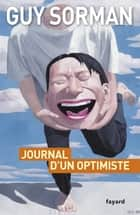 Journal d'un optimiste - 2009-2012 ebook by Guy Sorman