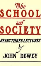 The School and Society ebook by John Dewey