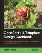 OpenCart 1.4 Template Design Cookbook ebook by Tahsin Hasan