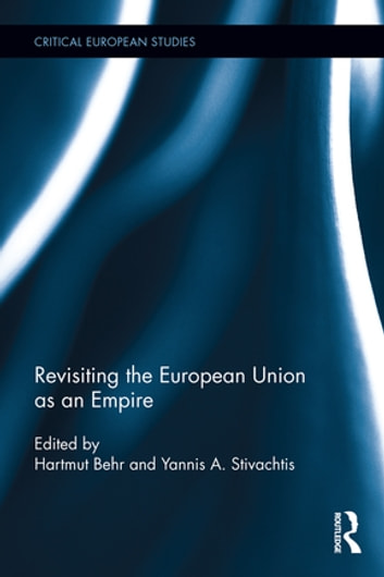Revisiting the European Union as Empire ebook by
