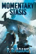 Momentary Stasis ebook by P R Adams