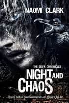 Night and Chaos ebook by Naomi Clark