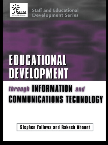 Educational Development Through Information and Communications Technology ebook by Rakesh Bhanot,Stephen Fallows