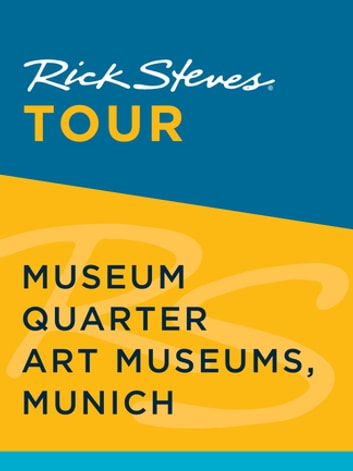 Rick Steves Tour: Museum Quarter Art Museums, Munich ebook by Rick Steves