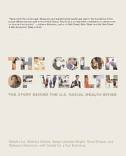 The Color of Wealth - The Story Behind the U.S. Racial Wealth Divide ebook by Barbara J. Robles,Betsy Leondar-Wright,Rose M. Brewer,Rebecca Adamson,Meizhu Lui