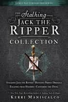 The Stalking Jack the Ripper Collection - Books 1-4 ebook by Kerri Maniscalco