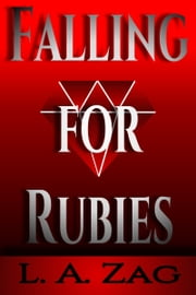 Falling for Rubies ebook by L. A. Zag
