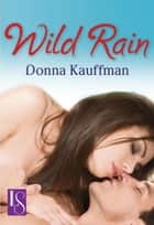 Wild Rain ebook by Donna Kauffman