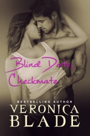 Blind Date, Checkmate ebook by Veronica Blade