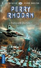 Perry Rhodan n°366 : L'émissaire invisible eBook by K. H. SCHEER, Clark DARLTON, Michel VANNEREUX
