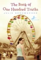 The Book of One Hundred Truths eBook by Julie Schumacher
