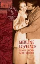 Texas...Now and Forever (Mills & Boon Silhouette) eBook by Merline Lovelace