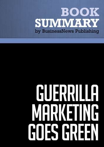 Summary: Guerrilla Marketing Goes Green - Jay Conrad and Shel Horowitz ebook by BusinessNews Publishing