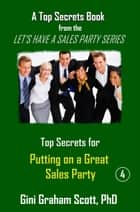 Top Secrets for Putting on a Great Party ebook by Gini Graham Scott