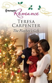 The Playboy's Gift ebook by Teresa Carpenter