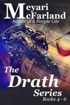 The Drath Series: Books 4-6 ebook by Meyari McFarland