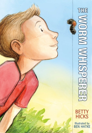 The Worm Whisperer ebook by Betty Hicks