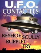 U.F.O. CONTACTEES and REPORTS - Vol. One ebook by Various, Donald Keyhoe