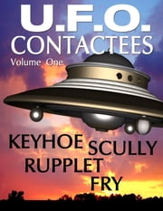 U.F.O. CONTACTEES and REPORTS - Vol. One ebook by Various,Donald Keyhoe